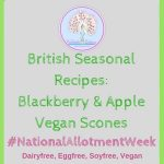 #NationalAllotmentWeek – Apple & Blackberry Vegan Scones
