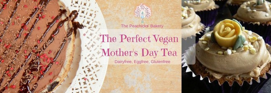The Perfect Vegan Mother's Day Tea (dairyfree, eggfree recipes to make your mum a special treat - all easy to follow, no complicated ingredients!