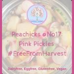 Peachicks @No17 Pink Pickles #FreefromHarvest (Glutenfree, Vegan, Nutfree)