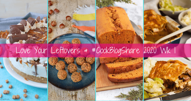 Love Your Leftovers: #CookBlogShare 2020 Wk 1