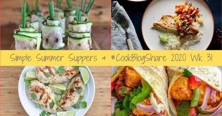 Simple Summer Suppers & #CookBlogShare 31
