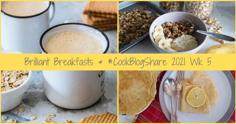 Brilliant Breakfasts – CookBlogShare 2021 Wk 5